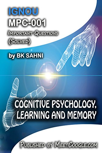 MPC-001:COGNITIVE PSYCHOLOGY, LEARNING AND MEMORY (IGNOU MA Psychology HelpBook)