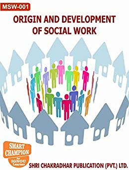 MSW 01 ORIGIN AND DEVELOPMENT OF SOCIAL WORK SOLVED GUESS PAPERS FOR IGNOU EXAM PREPARATION WITH LATEST SYLLABUS