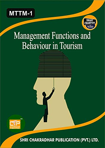MTTM 1 MANAGEMENT FUNCTIONS AND BEHAVIOUR IN TOURISM SOLVED GUESS PAPERS FOR IGNOU EXAM PREPARATION WITH LATEST SYLLABUS