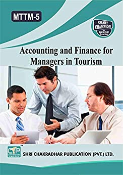 MTTM 5 ACCOUNTING AND FINANCE FOR MANAGERS IN TOURISM SOLVED GUESS PAPERS FOR IGNOU EXAM PREPARATION WITH LATEST SYLLABUS