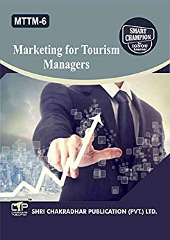 MTTM 6 MARKETING FOR TOURISM MANAGERS SOLVED GUESS PAPERS FOR IGNOU EXAM PREPARATION (LATEST SYLLABUS)