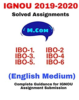 M.com (IBO) Ignou solved assignment 2019-2020: Complete Guidance for IGNOU Assignments Submission