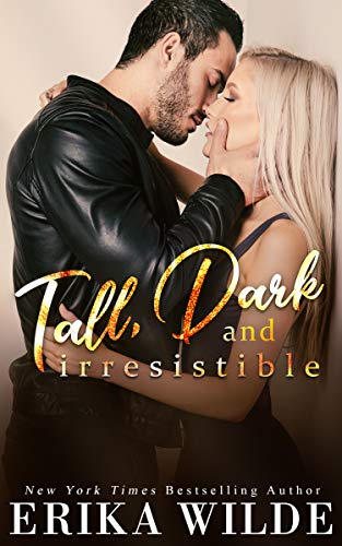 Tall, Dark and Irresistible (Tall, Dark and Sexy Series Book 2)