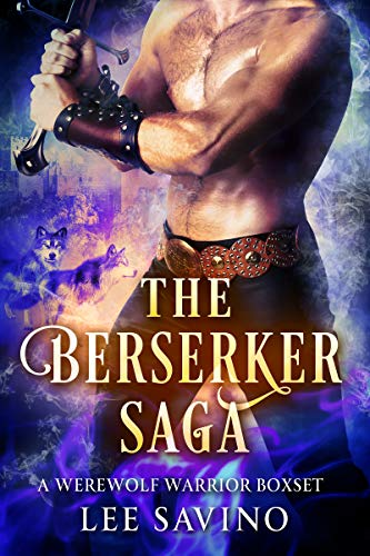 The Berserker Saga: A Werewolf Warrior Romance Boxset (Berserker Romance Saga Book 1)