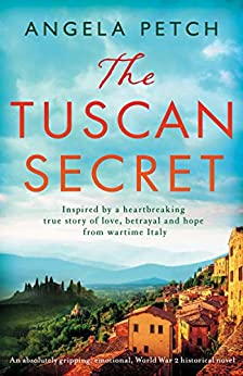 The Tuscan Secret: An absolutely gripping, emotional, World War 2 historical novel