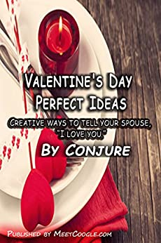 "Valentine Day Perfect Ideas: Creative ways to tell your spouse, ""I love you."