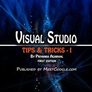 Visual Studio: Tips and Tricks - I (Visual Studio Tips and Tricks)