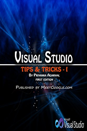 Visual Studio: Tips and Tricks - I (Visual Studio Tips and Tricks)