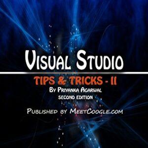 Visual Studio: Tips and Tricks - II (Visual Studio Tips and Trips)