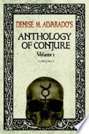 Denise M. Alvarado's Anthology of Conjure Vol. 1