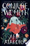Conjure Women, A Novel